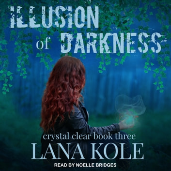 Illusion of Darkness audiobook by Lana Kole