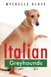 Italian Greyhounds ebook by Mychelle Klose