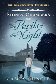 Sidney Chambers and the Perils of the Night ebook by James Runcie
