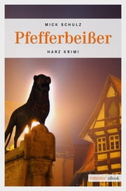 Pfefferbeißer ebook by Mick Schulz