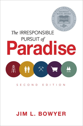 The Irresponsible Pursuit of Paradise, 2nd Edition ebook by Jim Bowyer
