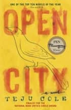 Open City - A Novel ebook by Teju Cole