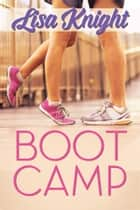 Boot Camp ebook by Lisa Knight