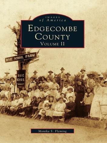 Edgecombe County - Volume II ebook by Monika S. Fleming