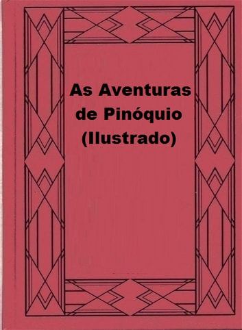 As Aventuras de Pinóquio (Ilustrado) ebook by Carlo Collodi