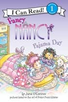 Fancy Nancy: Pajama Day ebook by Jane O'Connor, Robin Preiss Glasser