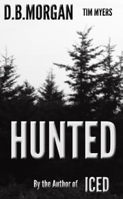 Hunted ebook by Tim Myers writing as DB Morgan