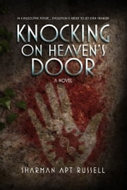 Knocking on Heaven's Door - A Novel ebook by Sharman Apt Russell