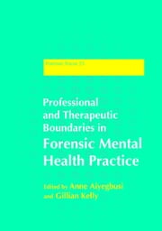 Professional and Therapeutic Boundaries in Forensic Mental Health Practice ebook by Anne Aiyegbusi,Gillian Kelly,Gwen Adshead