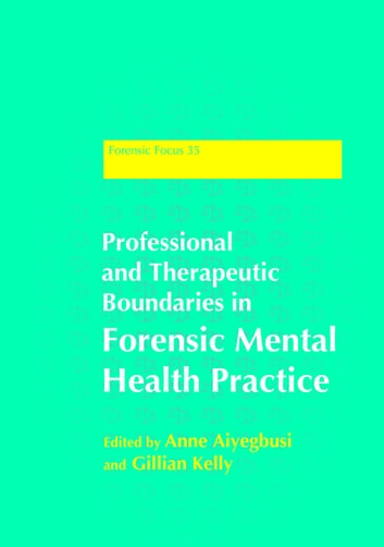 Professional and Therapeutic Boundaries in Forensic Mental Health Practice ebook by Gwen Adshead