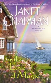 For the Love of Magic ebook by Janet Chapman