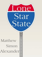 Lone Star State: Welcome to the Pleasuredome ebook by Matthew Simon Alexander