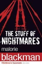 The Stuff of Nightmares ebook by Malorie Blackman