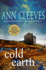 Cold Earth - A Shetland Mystery ebook by Ann Cleeves