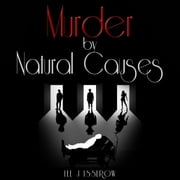 Murder By Natural Causes audiobook by Lee J Isserow