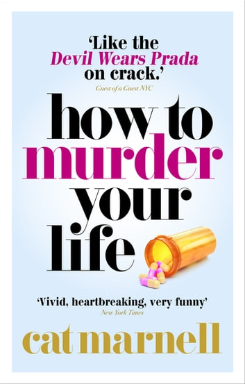 How to Murder Your Life ebook by Cat Marnell