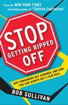 Stop Getting Ripped Off ebook by Bob Sullivan