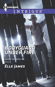 Bodyguard Under Fire ebook by Elle James