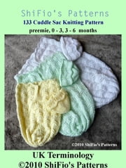 133 Cuddle Sac Knitting Pattern #133 ebook by ShiFio's Patterns