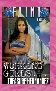 Flint 2: Working Girls ebook by Treasure Hernandez