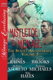 Mistletoe & Menage ebook by Elizabeth Raines;Cheryl Brooks;Bethany Michaels;Mellanie Michaels;Niki Hayes