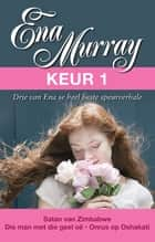 Ena Murray Keur 1 ebook by Ena Murray