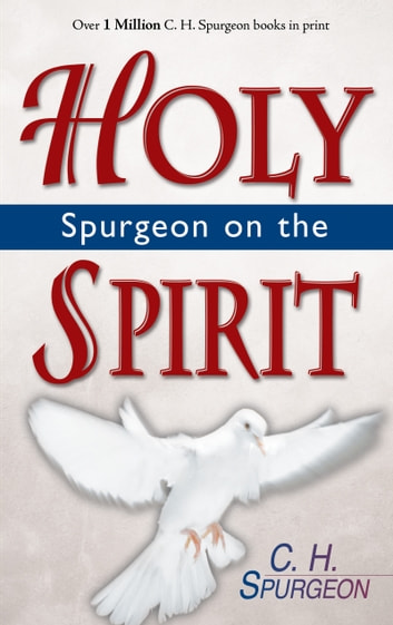 Spurgeon On The Holy Spirit ebook by Charles H. Spurgeon