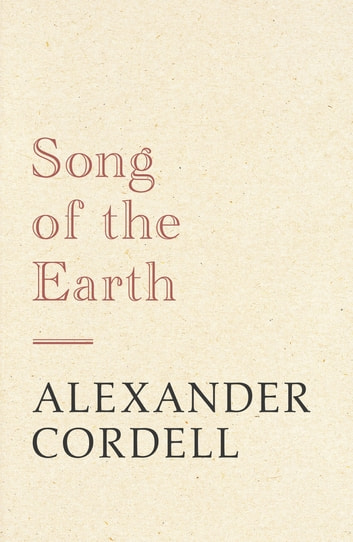 Song of the Earth - The Mortymer Trilogy Book Three ebook by Alexander Cordell