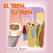 EL TREN, TU TREN ebook by Gustavo Noya
