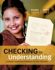 Checking for Understanding: Formative Assessment Techniques for Your Classroom ebook by Fisher, Douglas