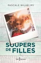 Soupers de filles ebook by Pascale Wilhelmy