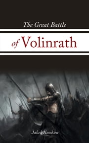 The Great Battle of Volinrath ebook by Jakob Knudsen