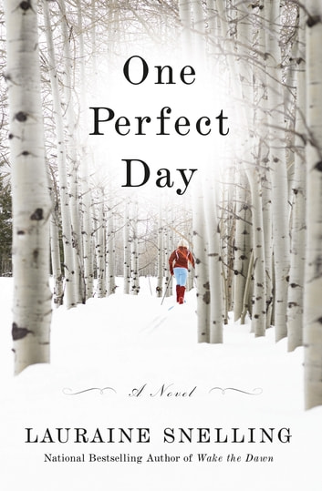 One Perfect Day - A Novel ebook by Lauraine Snelling