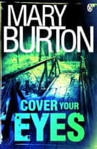 Cover Your Eyes ebook by Mary Burton