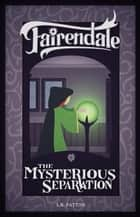 The Mysterious Separation - Fairendale, #6 ebook by L.R. Patton