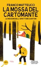 La mossa del cartomante ebook by Franco Matteucci