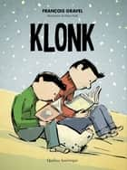 Klonk ebook by François Gravel, Pierre Pratt