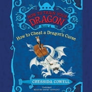 How to Train Your Dragon: How to Cheat a Dragon's Curse audiobook by Cressida Cowell
