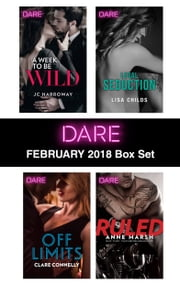 Harlequin Dare February 2018 Box Set - A Week to be Wild\Off Limits\Legal Seduction\Ruled ebook by JC Harroway, Clare Connelly, Lisa Childs,...