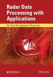 Radar Data Processing With Applications ebook by He You,Xiu Jianjuan,Guan Xin