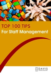 Top 100 Tips for Staff Management ebook by Paul Davis