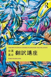 The Routledge Course in Japanese Translation ebook by Yoko Hasegawa