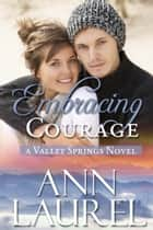 Embracing Courage ebook by