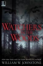 Watchers In The Woods ebook by William W. Johnstone
