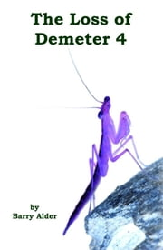 The Loss of Demeter 4 ebook by Barry Alder