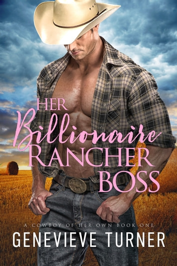 Her Billionaire Rancher Boss ebook by Genevieve Turner