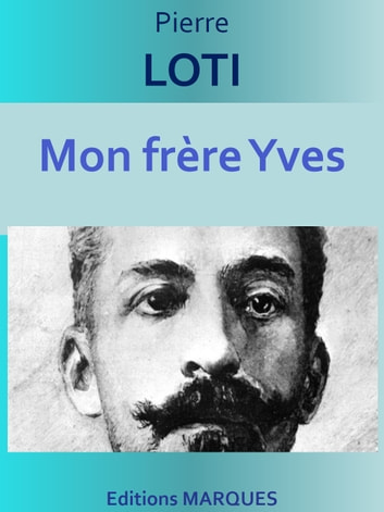 Mon frère Yves - Edition intégrale ebook by Pierre LOTI