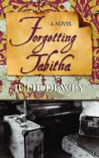 Forgetting Tabitha ebook by Julie Dewey