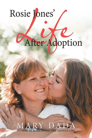 Rosie Jones' Life After Adoption ebook by Mary Dada