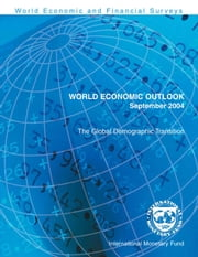 World Economic Outlook, September 2004: The Global Demographic Transition ebook by International Monetary Fund. Research Dept.